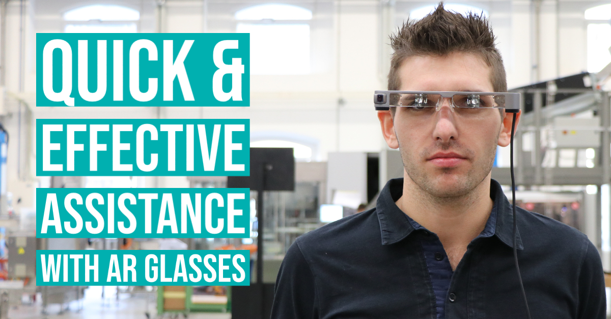 Quick & effective assistance with AR glasses!