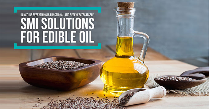 SMI solutions for edible oil