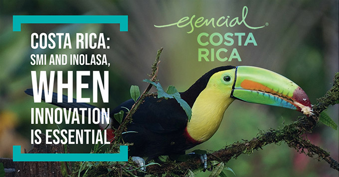 Costa Rica: SMI and Inolasa, when innovation is essential